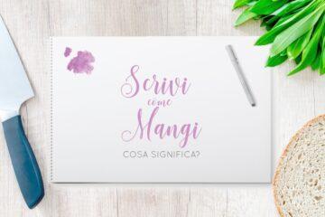 scrivi come mangi, trova il giusto stile di scrittura