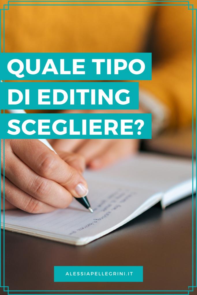 quale tipo di editing scegliere